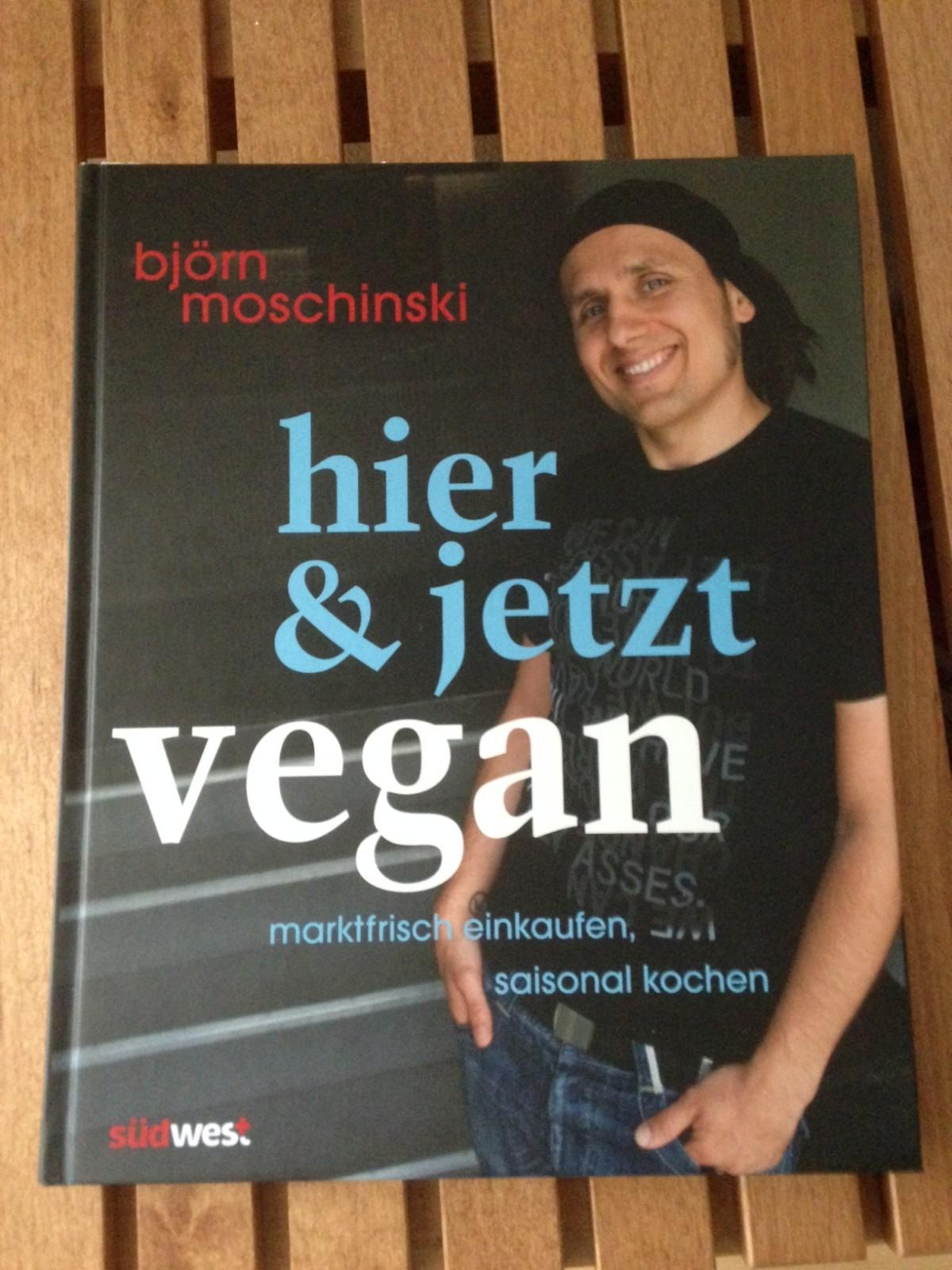 """Rezension Kochbuch """"Hier & jetzt vegan"""" von Björn Moschinski"""