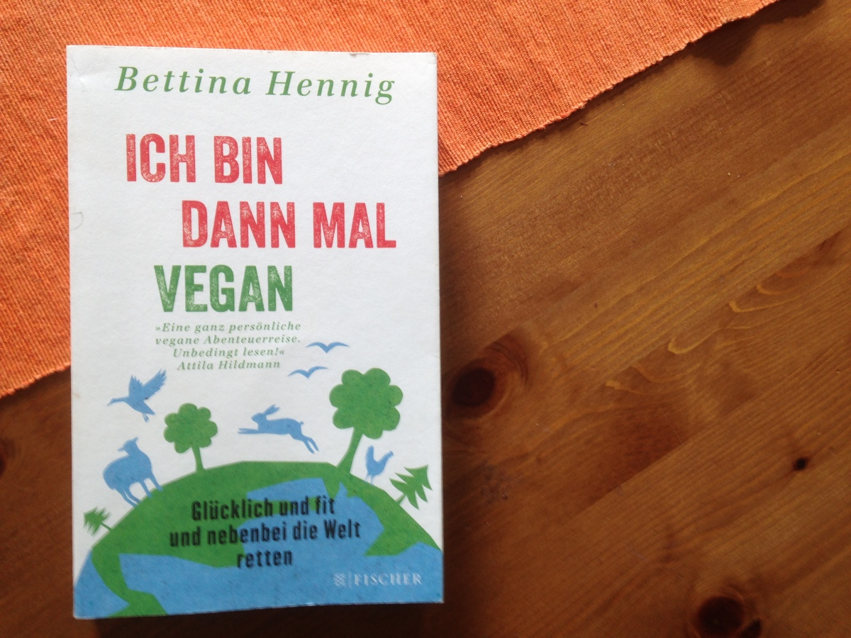 "Buch: ""Ich bin dann mal vegan"" Bettina Hennig"