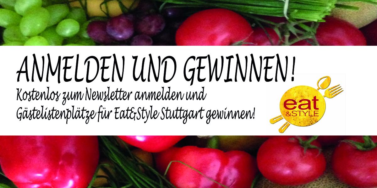 Jetzt zum Newsletter anmelden und Gästelistenplätze für die Eat&Style in Stuttgart gewinnen!