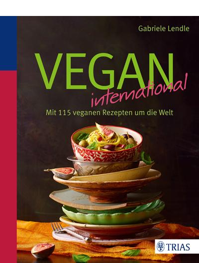 """18. Dezember: """"Vegan International – In 115 veganen Rezepten um die Welt"""""""