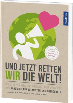 """POCKET KOLUMNE: Buchvorstellung """"Und jetzt retten wir die Welt!"""""""