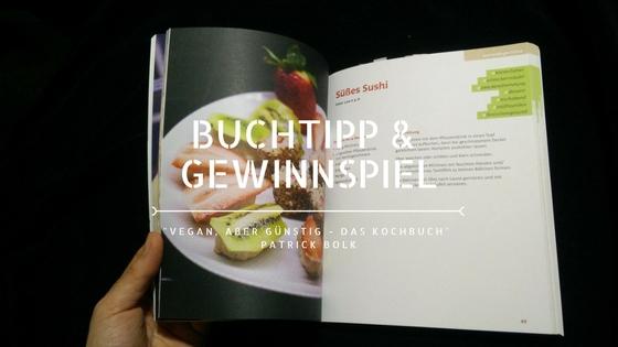 """Buchvorstellung: """"Vegan, aber günstig – Das Kochbuch"""" von Patrick Bolk – mit Gewinnspiel!"""