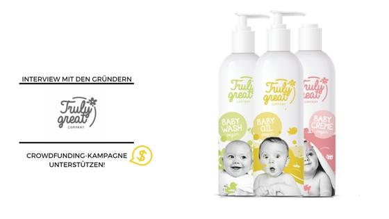TrulyGreat Babycare: vegan, bio, nachhaltig – Jetzt Crowdfunding-Kampagne unterstützen!