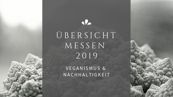 Übersicht nachhaltige und vegane Messen 2019 – Alle Termine für Deutschland