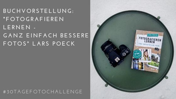 #30tagefotochallenge – Ein Selbstversuch mit Buchanleitung: 'Fotografieren lernen – Ganz einfach bessere Fotos'