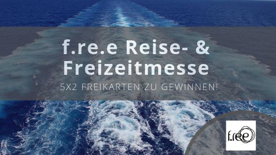Gewinnspiel: 5×2 Freikarten zur f.re.e Reise- und Freizeitmesse 2019 München zu gewinnen!