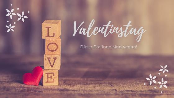 Vegane Pralinen zu Valentinstag – Schenken mit gutem Gefühl