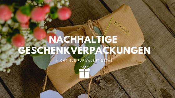 Valentinstag: So verpackt man Geschenke nachhaltig