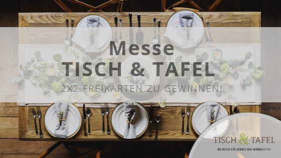 Freikarten zu gewinnen: TISCH & TAFEL – Die Messe für Genuss und Wohnkultur.