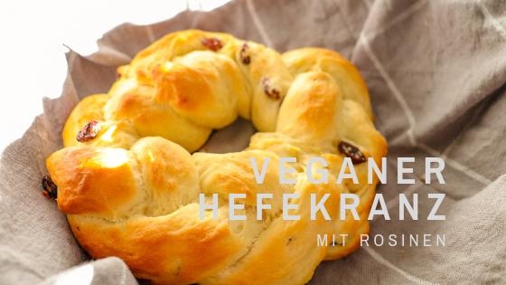 Sonntag ist Backtag: Rezept für veganen Hefekranz mit Rosinen – nicht nur zu Ostern lecker!