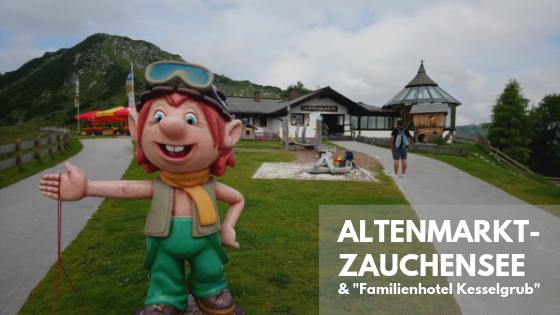 """Urlaub in Österreich: Altenmarkt-Zauchensee im Salzburger Land & das """"Familienhotel Kesselgrub"""""""