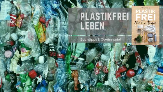 PLASTIKFREI LEBEN – Buchtipps mit Gewinnspiel