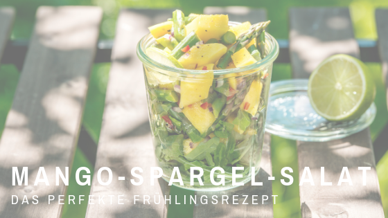 Mein liebstes Frühjahrs-Rezept: Mango-Spargel-Salat
