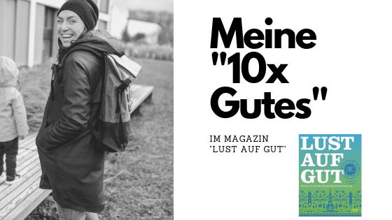 """Meine persönlichen """"10x Gutes"""" im Magazin """"LUST AUF GUT"""" Ulm"""