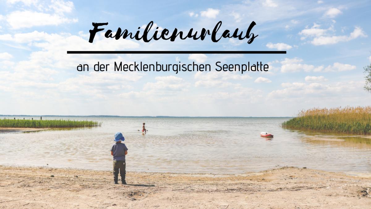 Deutschland erkunden: Familienurlaub an der Mecklenburgischen Seenplatte