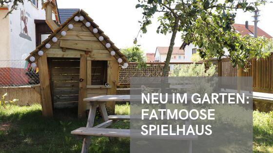 Der Garten ist komplett dank Fatmoose Spielhaus für den Nachwuchs