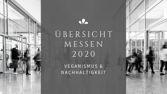 Übersicht nachhaltige und vegane Messen 2020 – Alle Termine für Deutschland