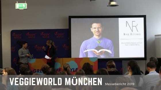 Messebericht zur Veggieworld München 2019 – Gastartikel