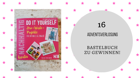 "Adventskalender 16. Dezember 2019: Buch ""Do it yourself: Zero – Waste – Projekte"""