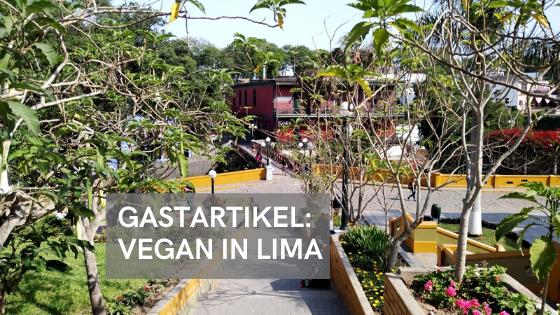Gastartikel: Vegan in Lima
